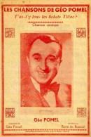 PARTITION - LES CHANSONS DE GEO POMEL  - T'AS-T'Y TOUS TES TICKETS TITINE - Partitions Musicales Anciennes
