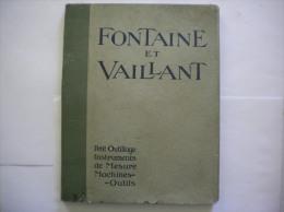 JUILLET 1914 CATALOGUE FONTAINE ET VAILLANT PARIS 181 RUE SAINT HONORE OUTILLAGE 155 PAGES - Publicités