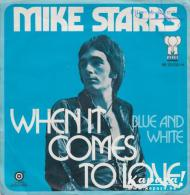 Mike STARRS - When It Comes To Love/Blue And White - Disco, Pop