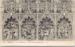 AMIENS - La Cathédrale - Vie De Saint-Jean-Baptiste - Amiens