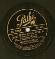 78 Tours Aiguille PATHE N° PA 2364 ROSA NINA STELLA + L'OISEAU FIDELE Georges GUETARY - 78 T - Disques Pour Gramophone