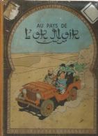 "TINTIN  "" AU PAYS DE L'OR NOIR ""   -  HERGE   - E.O.   1950 CASTERMAN  B 4 - Tintin"