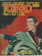 "TORPEDO   "" TUER C'EST VIVRE  ""   -  TOTH / BERNET / ABULI - E.O.   JUIN 1983  ALBIN MICHEL - Torpedo"
