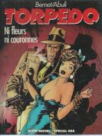 """TORPEDO   """" NI FLEURS NI COURONNES  """"   -  BERNET / ABULI - E.O.   DECEMBRE 1984  ALBIN MICHEL - Torpedo"""
