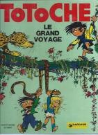 """TOTOCHE  """" LE GRAND VOYAGE """"  -  TABARY- E.O.   1973  DARGAUD - Totoche"""