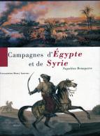 C1 NAPOLEON Laurens CAMPAGNES EGYPTE ET SYRIE Grand Format RELIE Bicentenaire - Francese
