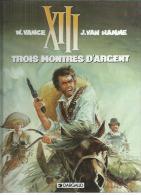 "XIII  "" TROIS MONTRES D'ARGENT ""   -  VANCE / VAN HAMME   - E.O.   1995  DARGAUD - XIII"