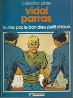 TU N'ES PAS LE BON DIEU PETIT CHINOIS -  VIDAL / PARRAS - E.O.   1981  DARGAUD - Non Classés