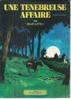 UNE TENEBREUSE AFFAIRE  -  BALZAC / GIFFEY   - E.O.  AVRIL 1977  GLENAT - Ohne Zuordnung
