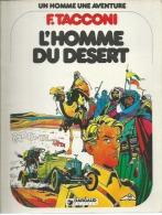 """UN HOMME UNE AVENTURE  """" L´HOMME DU DESERT """"  -  TACCONI   - E.O.  1979  DARGAUD - Unclassified"""