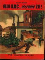 Récit De Guerre «Allo B.B.C….ici, Radio 28 » MERGET, Ch., C. Coll. « Les Alliés » Bxl (non Daté) - 1939-45