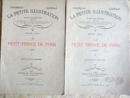Myriam Harry - Le Petit Prince De Syrie - La Petite Illustration N° 405 / 406 - Roman N° 182 / 183 - 3, 10 Novembre1928 - Bücher, Zeitschriften, Comics