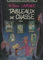 """WILLIAM LAPOIRE  """" TABLEAUX DE CHASSE """"  -  ERNST - E.O.  OCTOBRE 1985  LOMBARD - Unclassified"""