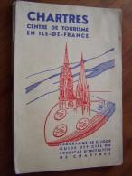CHARTRES CENTRE DE TOURISME EN ILE DE FRANCE Programme De Séjour SYNDICAT D INITIATIVE DE CHARTES - Ile-de-France
