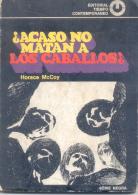 HORACE MCCOY ¿ACASO NO MATAN A LOS CABALLOS? SERIE NEGRA 127 PAGINAS AÑO 1969 EDITORIAL TIEMPO CONTEMPORANEO - Horror