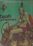 ZASAFIR LA PRISONNIERE -  BUZZELLI - E.O.  JANVIER 1985  ALBIN MICHEL - Unclassified