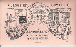 BUVARD   A L'ECOLE  ET LA COOPERTION EST TOUJOURS UN BIENFAIT DANS LA VIE  .... - Other Collections