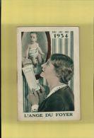 Calendrier 1934  L'Ange Du Foyer PUBLICITE, CAISSE D'EPARGNE,! AVRIL 2013  Boite Cal. - Formato Piccolo : 1921-40