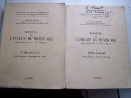 VIII LES 2 TOMES VIEIL ANGLAIS - MANUEL DE L ANGLAIS DU MOYEN AGE Des Origines Au XIVe 1950 Par Fernand MOSSE - Langue Anglaise/ Grammaire