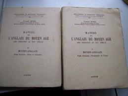 XII LES 2 TOMES MOYEN ANGLAIS - MANUEL DE L ANGLAIS DU MOYEN AGE Des Origines Au XIVe 1962 Par Fernand MOSSE - Langue Anglaise/ Grammaire