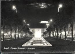 1963 NAPOLI PIAZZA MUNICIPIO NOTTURNO FG V SEE 2 SCAN - Napoli
