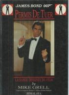 """JAMES BOND 007  """" PERMIS DE TUER """"  -  GRELL - E.O.  1989  HIMALAYA - Non Classés"""