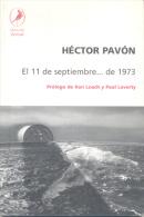 HECTOR PAVON EL 11 DE SEPTIEMBRE... DE 1973 PROLOGO DE KEN LOACH Y PAUL LAVERTY LIBROS DEL ZORZAL - Histoire Et Art