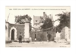 CPA : 60 - Gury Près De Lassugny - Porte Et Château Après Le Bombardement Allemand : 2 Soldats Devant La Porte - Guerre 1914-18
