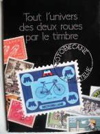 TOUT L'UNIVERS DES DEUX ROUES PAR LE TIMBRE - Temas