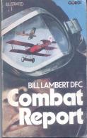 COMBAT REPORT - BILL LAMBERT DFC ILLUSTRATED CORGI AÑO 1975 257 PAGINAS - Books, Magazines, Comics