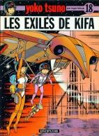 YOKO TSUNO 18 : Les Exilés De Kifa //Roger Leloup - EO Dupuis Mars 1991 - Yoko Tsuno