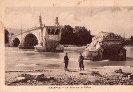 """VALENCE """" Le Pont Coupé Sur Le Rhone """" - Valence"""