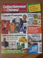 COLLECTIONNEUR & CHINEUR N° 033 - 7 MARS 2008 - CLAUDE FRANCOIS / FIGURINES CBG-MIGNOT / CENDRIERS PUBLICITAIRES - Brocantes & Collections