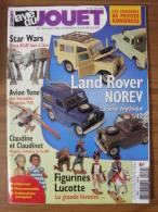 STAR WARS - LA VIE DU JOUET N°119 - FEVRIER 2006 - LAND ROVER NOREV / STAR WARS / FIGURINES LUCOTTE / AVION YONE - Brocantes & Collections