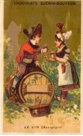 CHROMO CHOCOLAT GUERIN-BOUTRON  PARIS   Le Vin (Bourgogne)   = - Guérin-Boutron