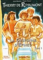 Thierry De Royaumont , La Couronne D épines  , Tome  1 & 2 - Lotti E Stock Libri