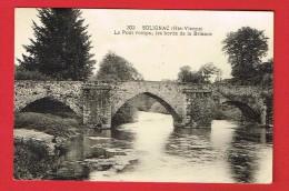SOLIGNAC ( Haute-Vienne) Le Pont Rompu...les Bords De La Briance... - France