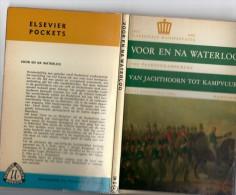 Voor En Na Waterloo : 1963 Nederland 150 Jaar Onafhankelijk / Wellington, Napoleon, Nijmegen, Ned.paard Zie Inhoudstabel - Histoire