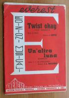 *SPARTITO - TWIST OKAY - UN'ALTRA LUNA - VERSI DI DV. DE CRESCENZO E MUSICA L. RICCIARDI - - Spartiti