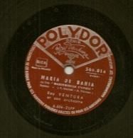 78 Tours Aiguille POLYDOR Serie Ray Ventura N° 560.014 MARIA De BAHIA & MOSIEUR De La PALISSSE. - 78 T - Disques Pour Gramophone