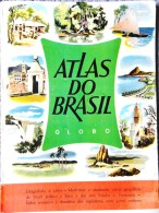 ATLAS DO BRASIL GLOBO - Livre De Géographie ( Brésil ) - Grand Format : 32.5 X 44 Cm - ( 1953 ) . - Scolaires