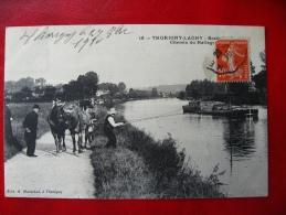CPA PENICHE - THORIGNY LAGNY - Chemin Du Halage - Voyagée 1910 - Chiatte, Barconi
