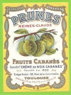 """31 - TOULOUSE - Etiquette Fruits CABANES - Société """"Crème De Noix Cabanès"""" - Prunes - Reines-Claude - Non Classificati"""