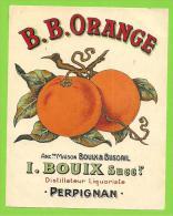 66 - PERPIGNAN - Etiquette B. B. ORANGE Ancienne Maison Bouix & Buscail - Distillateur Liquoriste - Non Classificati
