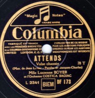 78 Trs - Columbia DF 173 - état EX - Lucienne BOYER - ATTENDS - LE COUP DUR - 78 Rpm - Schellackplatten