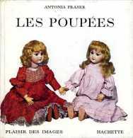Les Poupées Par Antonia Fraser - Poupées