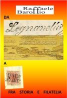 Raffaele Baroffio DA LEGNANELLO A LEGNANO FRA STORIA E FILATELIA, - Filatelia E Storia Postale