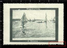 Old Original Hungarian Poster Stamp (advertising Cinderella,reklamemarke ) Lake Balaton-ship Yachting Segeln Schiff See - Bateaux