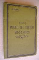 PFH/31 M.Tinelli NUOVO MANUALE DEL TORNITORE MECCANICO Arneodo Ed.primo '900 - Libri, Riviste, Fumetti