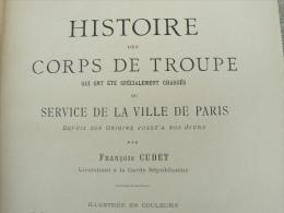Livre Histoire Des Corps De Troupe Service De La Ville De Paris Garde Republicain Gendarmerie Gravure - Books